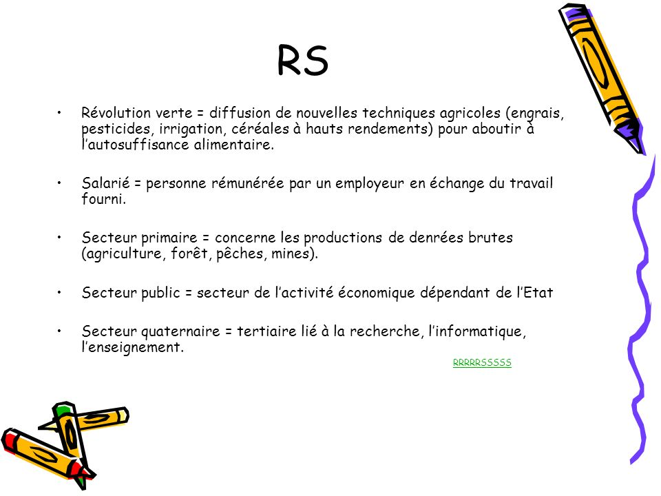 RS Révolution verte = diffusion de nouvelles techniques agricoles (engrais, pesticides, irrigation, céréales à hauts rendements) pour aboutir à lautos