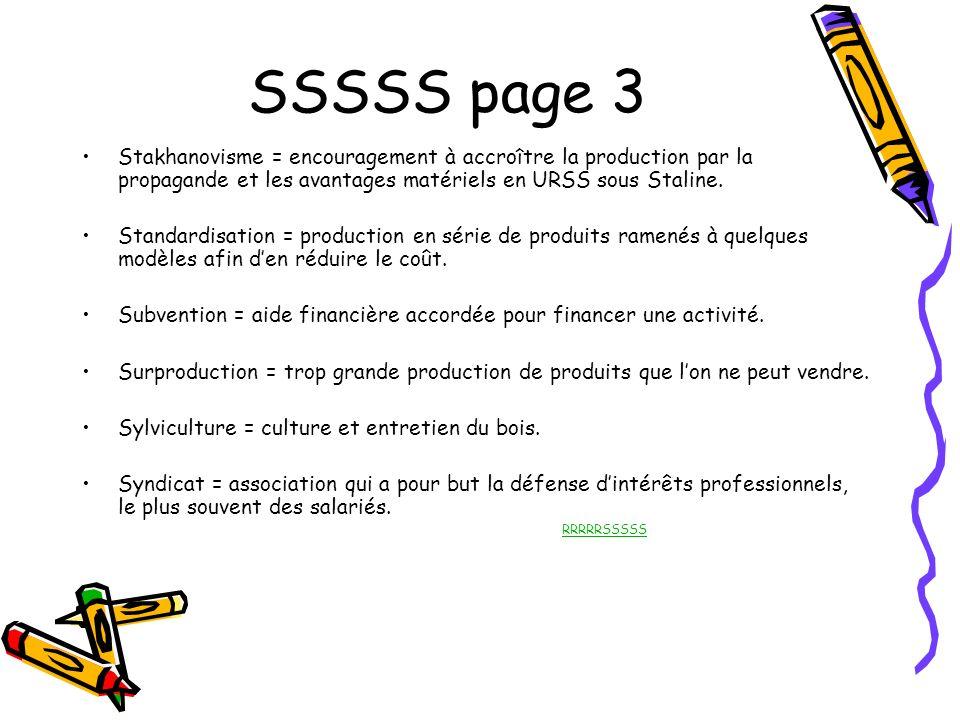 SSSSS page 3 Stakhanovisme = encouragement à accroître la production par la propagande et les avantages matériels en URSS sous Staline. Standardisatio