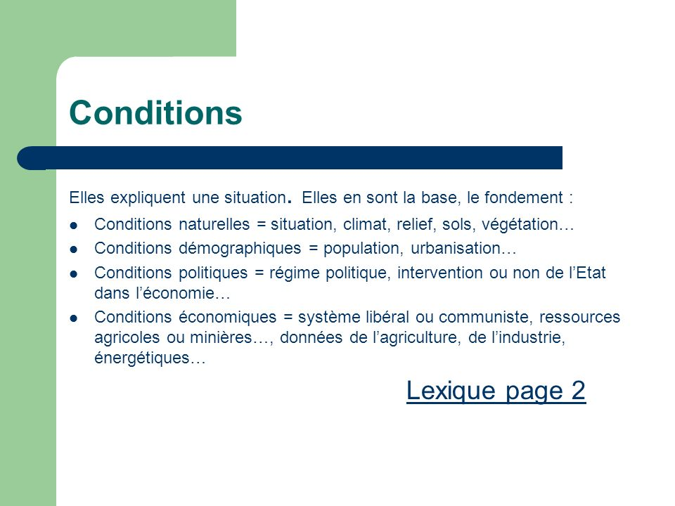 Conditions Elles expliquent une situation.