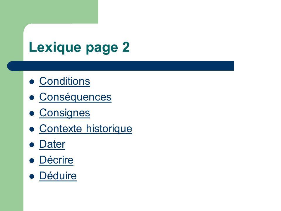 Lexique page 2 Conditions Conséquences Consignes Contexte historique Dater Décrire Déduire