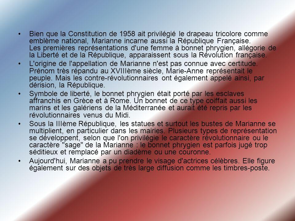 Bien que la Constitution de 1958 ait privilégié le drapeau tricolore comme emblème national, Marianne incarne aussi la République Française. Les premi