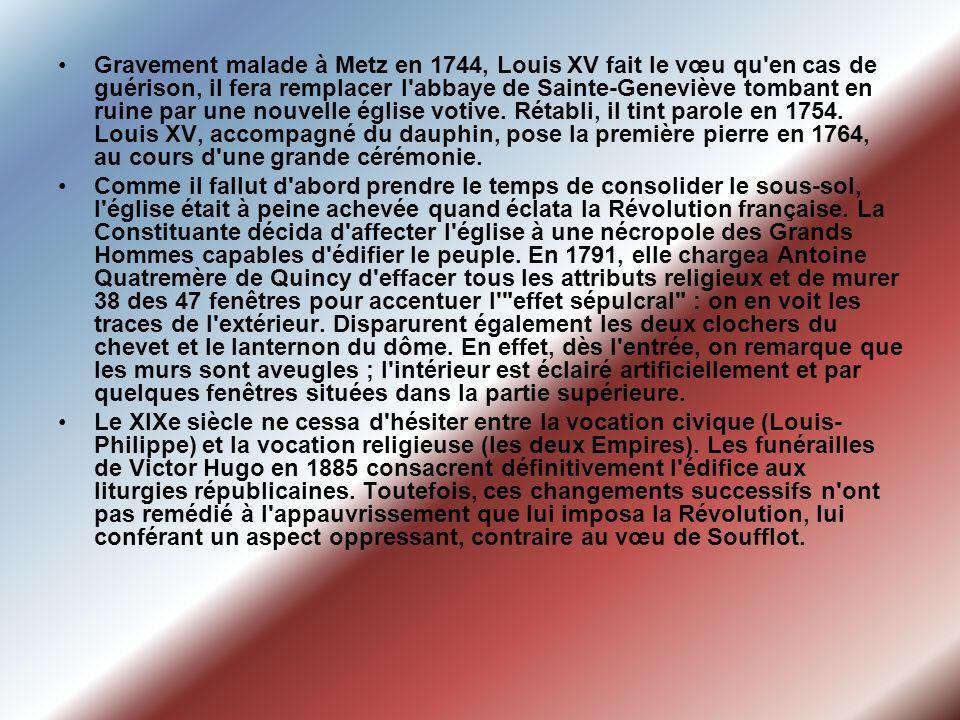 Gravement malade à Metz en 1744, Louis XV fait le vœu qu'en cas de guérison, il fera remplacer l'abbaye de Sainte-Geneviève tombant en ruine par une n