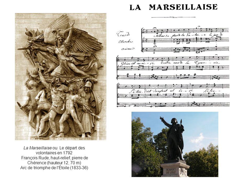 La Marseillaise ou Le départ des volontaires en 1792 François Rude, haut-relief, pierre de Chérence (hauteur 12, 70 m) Arc de triomphe de l'Étoile (18
