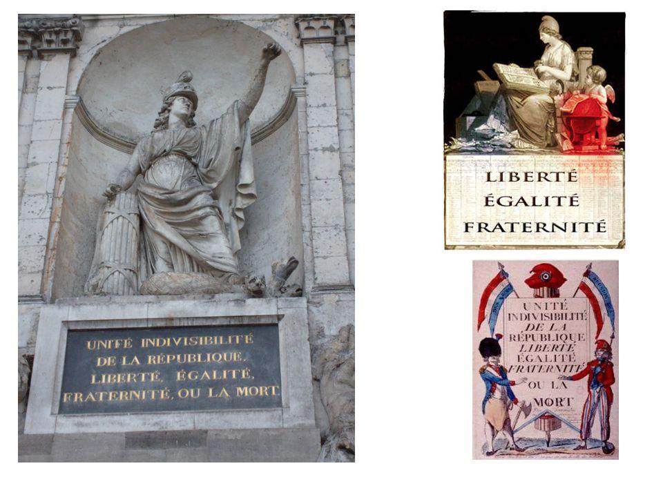 Héritage du siècle des Lumières, la devise Liberté, Egalité, Fraternité est invoquée pour la première fois lors de la Révolution française.