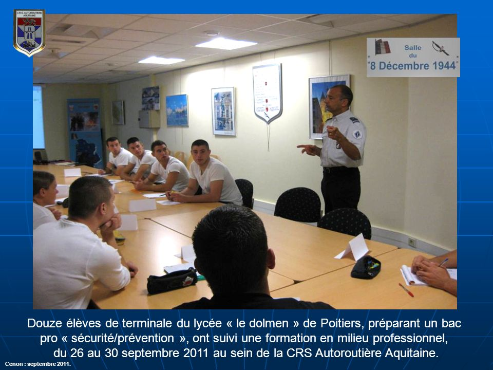 Douze élèves de terminale du lycée « le dolmen » de Poitiers, préparant un bac pro « sécurité/prévention », ont suivi une formation en milieu professi