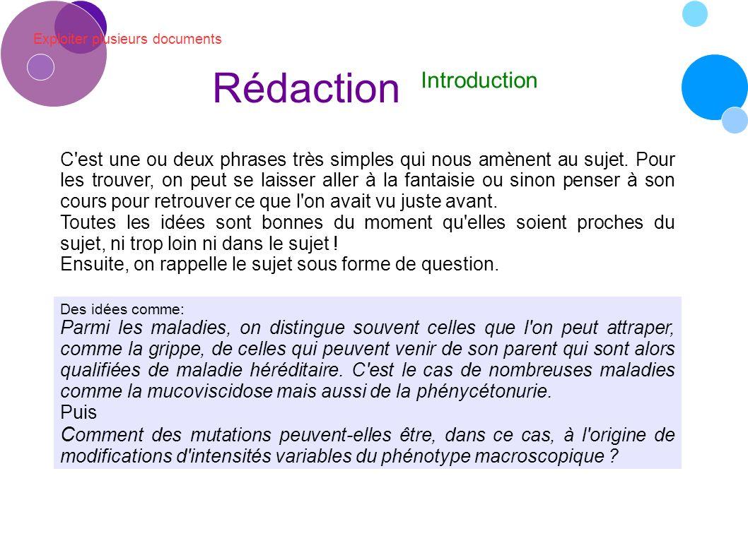 Exploiter plusieurs documents Rédaction Introduction C est une ou deux phrases très simples qui nous amènent au sujet.