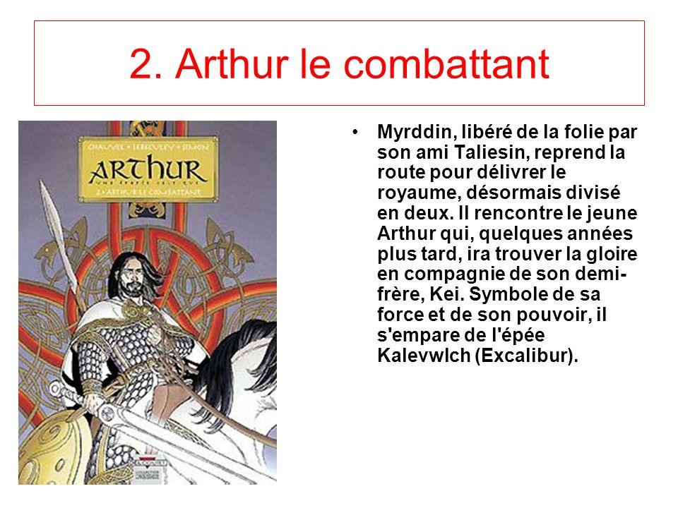 1.Myrrdin le fou En lan 500, le royaume de Bretagne est attaqué par des peuples ennemis. C'est dans cette terre détruite par la guerre qu'apparaît un