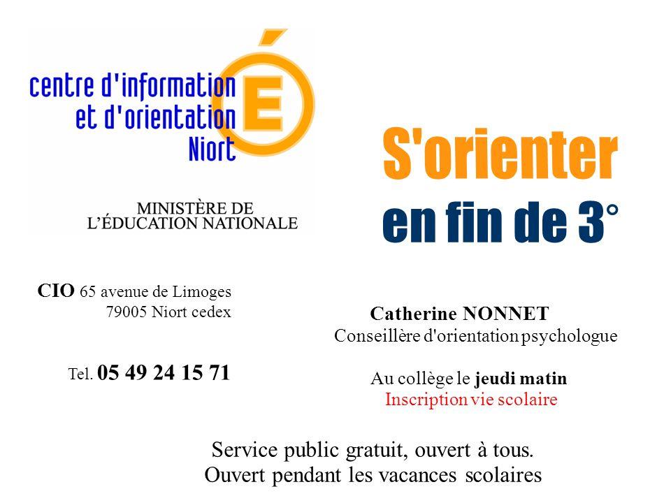 Catherine NONNET Conseillère d'orientation psychologue Au collège le jeudi matin Inscription vie scolaire Service public gratuit, ouvert à tous. Ouver