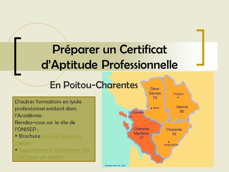 Préparer un Certificat dAptitude Professionnelle En Poitou-Charentes Dautres formations en lycée professionnel existent dans lAcadémie. Rendez-vous su