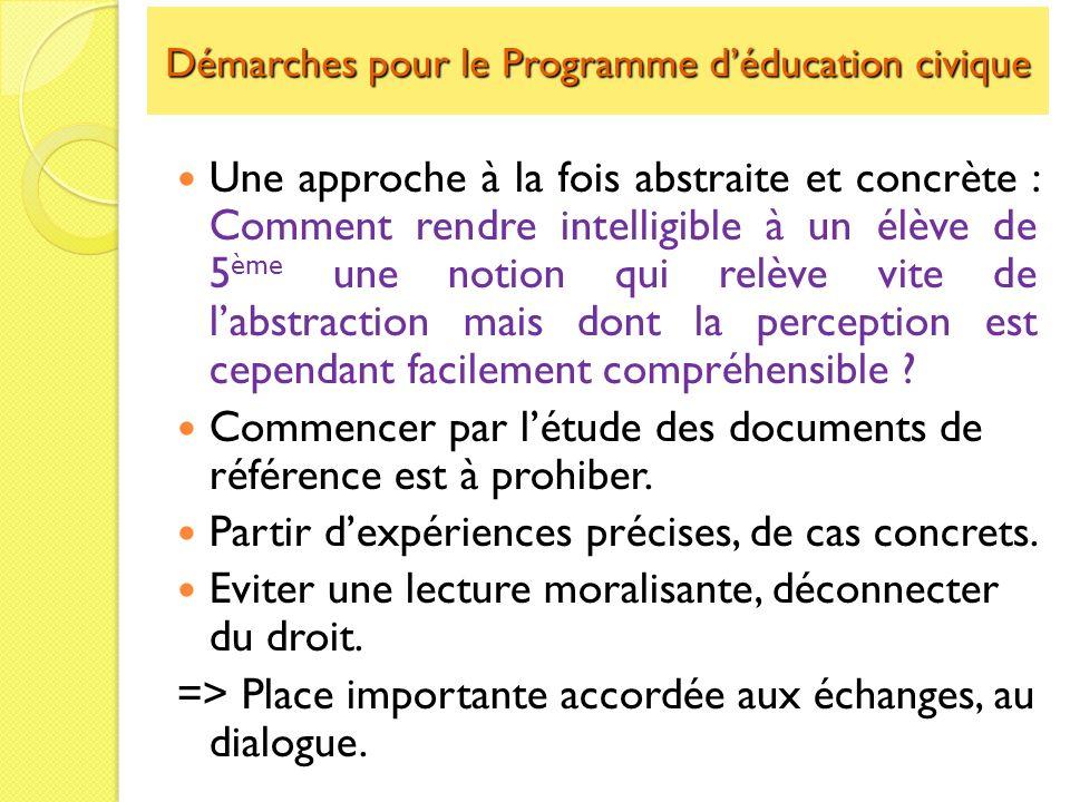 Démarches pour le Programme déducation civique Une approche à la fois abstraite et concrète : Comment rendre intelligible à un élève de 5 ème une noti