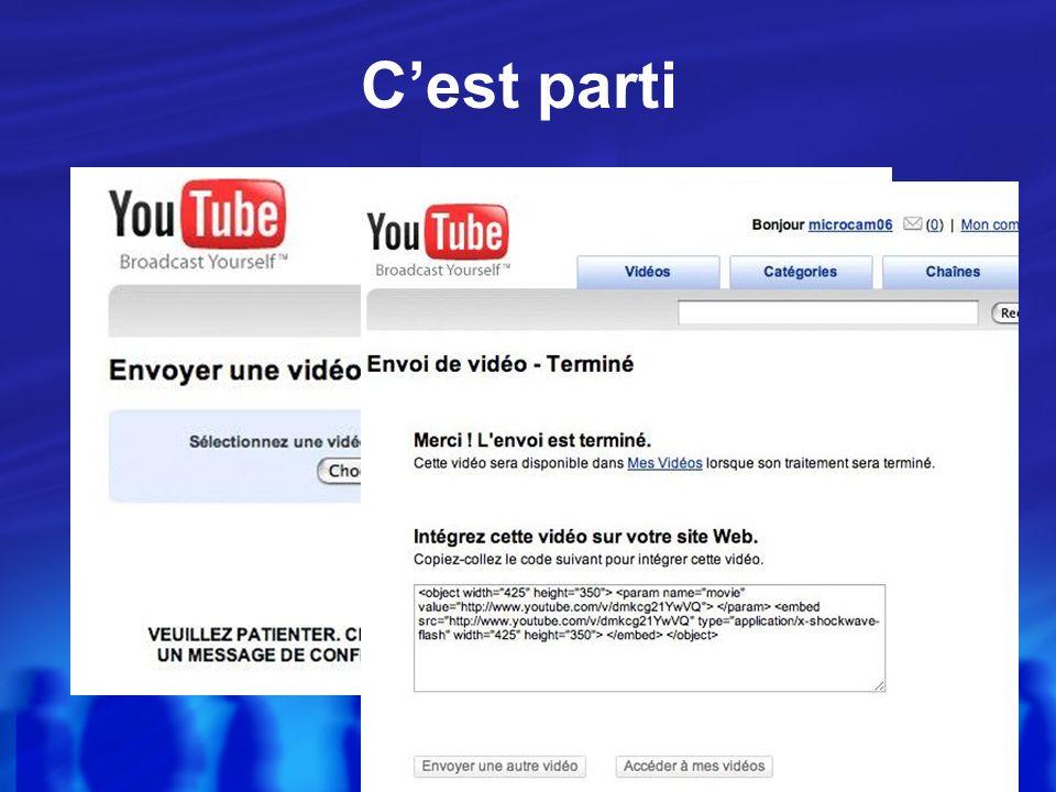 Envoyer votre vidéo Choisissez la vidéo sur votre disque dur Et envoyez