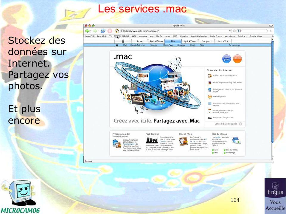 104 Les services.mac Stockez des données sur Internet. Partagez vos photos. Et plus encore