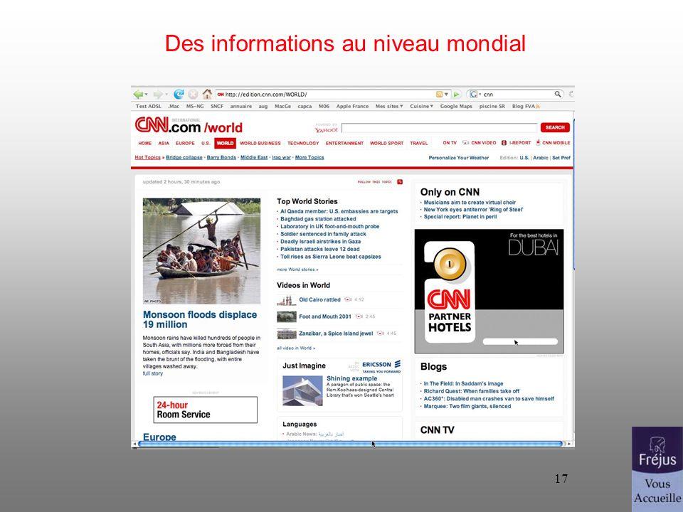 17 Des informations au niveau mondial