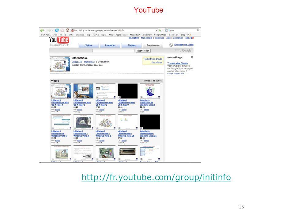 19 YouTube http://fr.youtube.com/group/initinfo