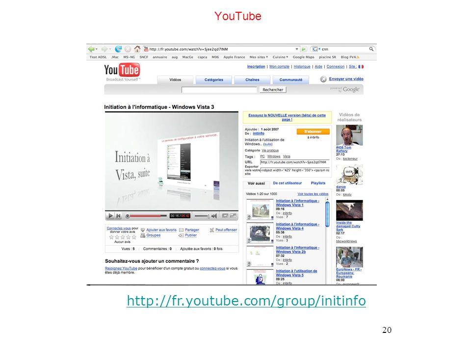 20 YouTube http://fr.youtube.com/group/initinfo