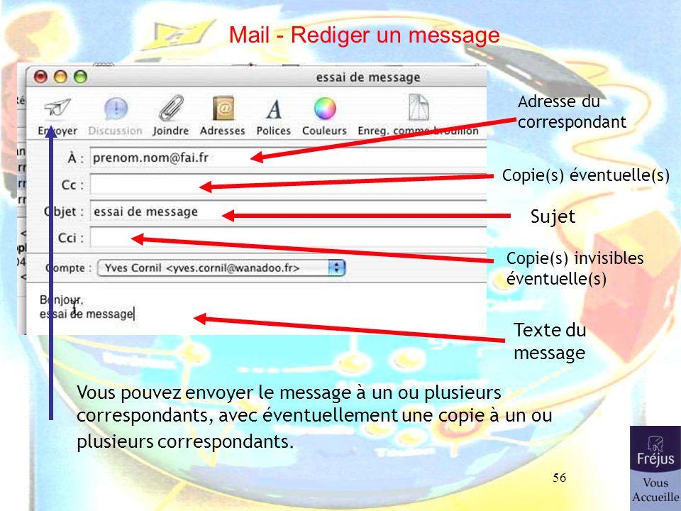 56 Mail - Rediger un message Adresse du correspondant Sujet Texte du message Vous pouvez envoyer le message à un ou plusieurs correspondants, avec éve