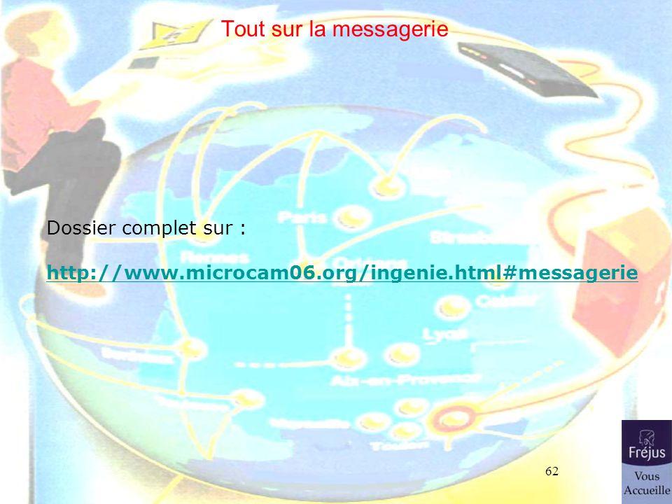 62 Tout sur la messagerie Dossier complet sur : http://www.microcam06.org/ingenie.html#messagerie