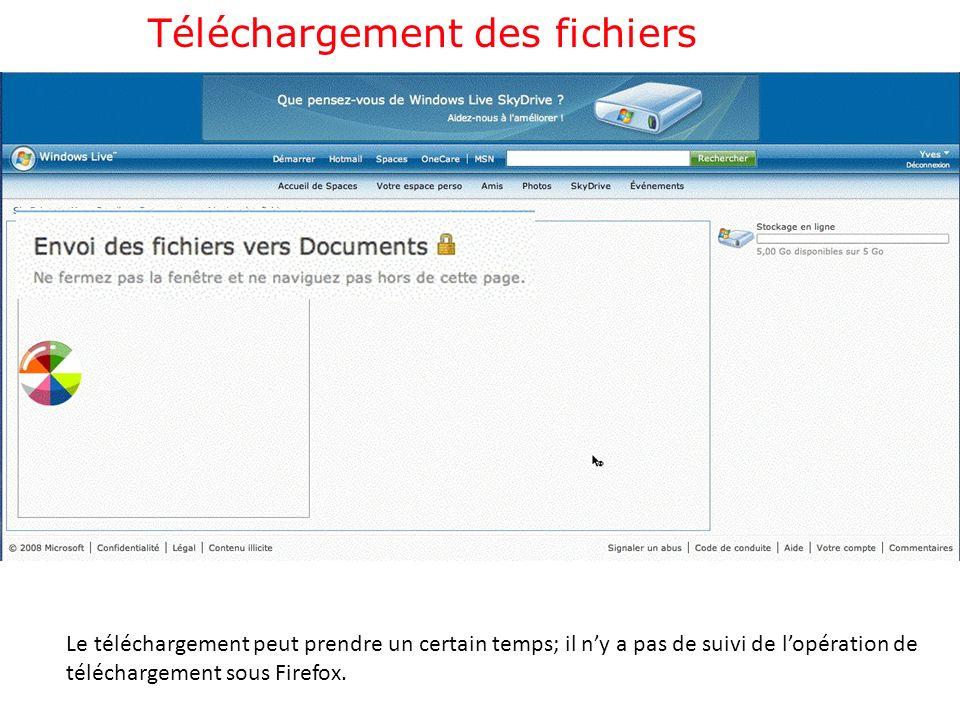 Téléchargement des fichiers Le téléchargement peut prendre un certain temps; il ny a pas de suivi de lopération de téléchargement sous Firefox.