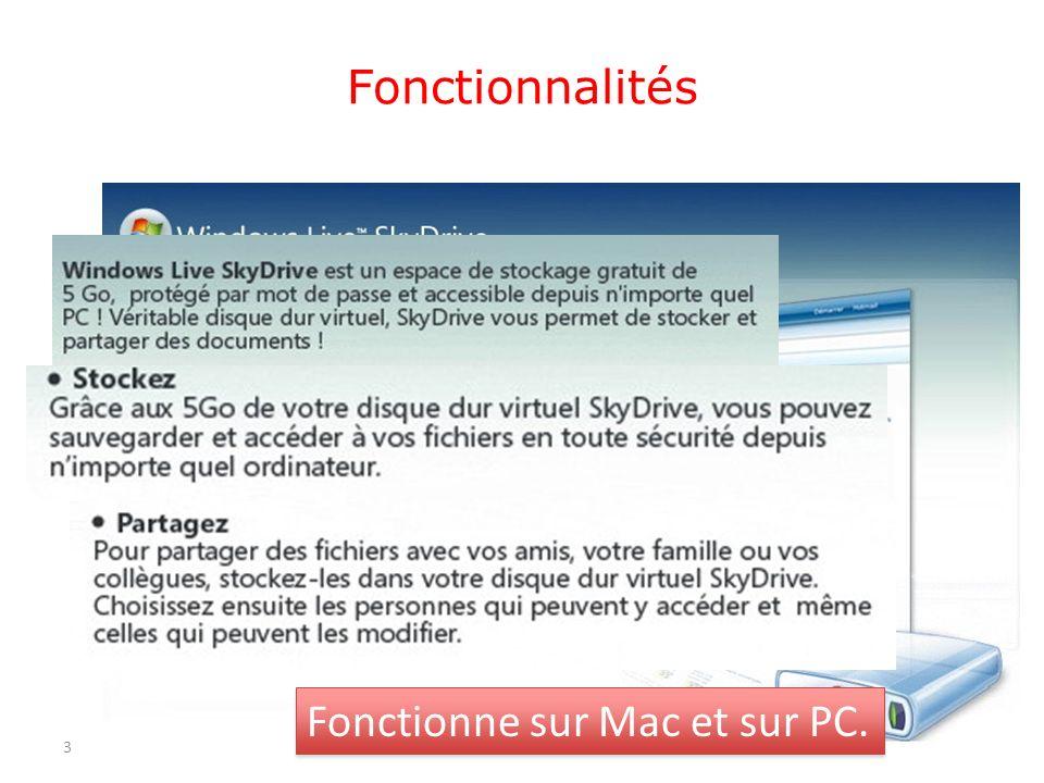 Fonctionnalités 3 Fonctionne sur Mac et sur PC.