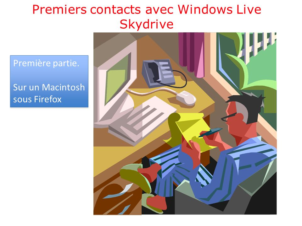 Premiers contacts avec Windows Live Skydrive Première partie.