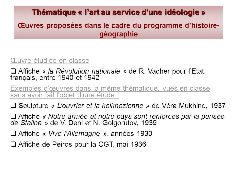 Thématique « lart au service dune idéologie » Œuvres proposées dans le cadre du programme dhistoire- géographie Œuvre étudiée en classe Affiche « la R