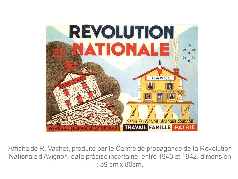 Affiche de R. Vachet, produite par le Centre de propagande de la Révolution Nationale d'Avignon, date précise incertaine, entre 1940 et 1942, dimensio