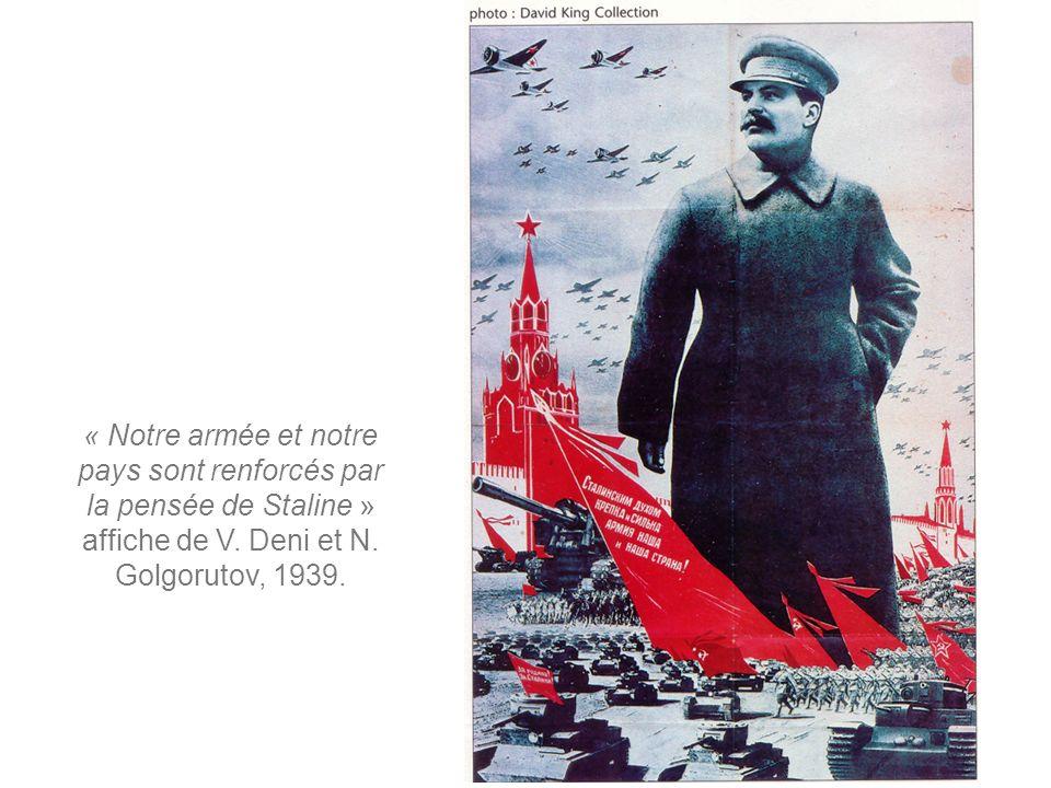 « Notre armée et notre pays sont renforcés par la pensée de Staline » affiche de V. Deni et N. Golgorutov, 1939.