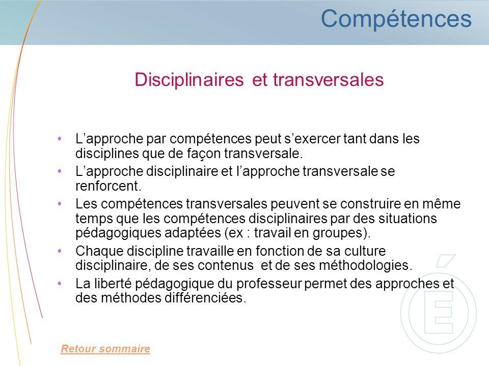 Disciplinaires et transversales Lapproche par compétences peut sexercer tant dans les disciplines que de façon transversale. Lapproche disciplinaire e