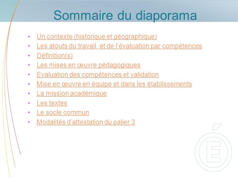 Sommaire du diaporama Un contexte (historique et géographique) Les atouts du travail et de lévaluation par compétences Définition(s) Les mises en œuvr