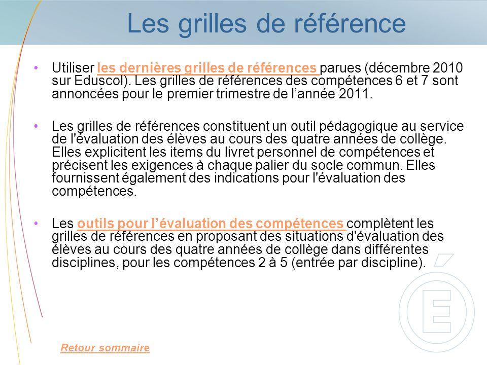 Les grilles de référence Utiliser les dernières grilles de références parues (décembre 2010 sur Eduscol). Les grilles de références des compétences 6