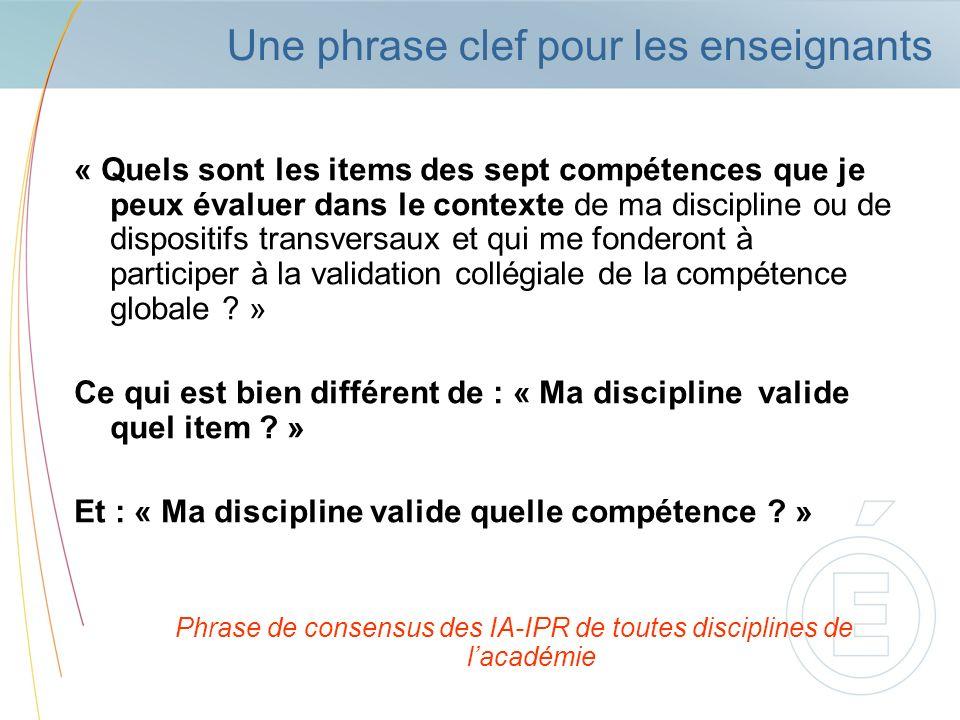 Une phrase clef pour les enseignants « Quels sont les items des sept compétences que je peux évaluer dans le contexte de ma discipline ou de dispositi