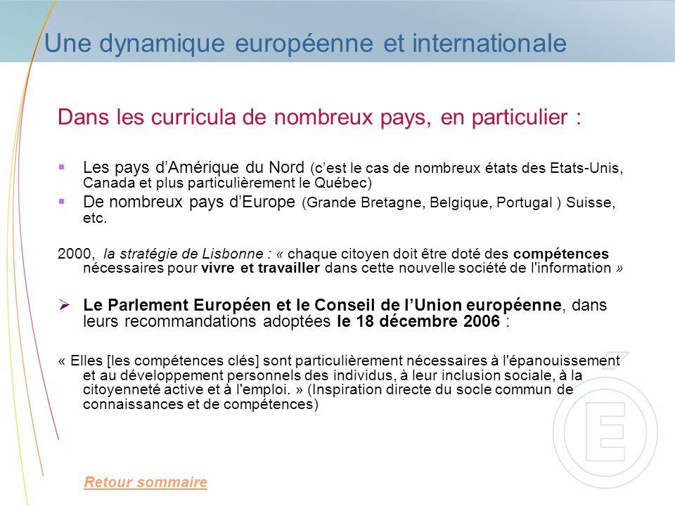 Une dynamique européenne et internationale Dans les curricula de nombreux pays, en particulier : Les pays dAmérique du Nord (cest le cas de nombreux é