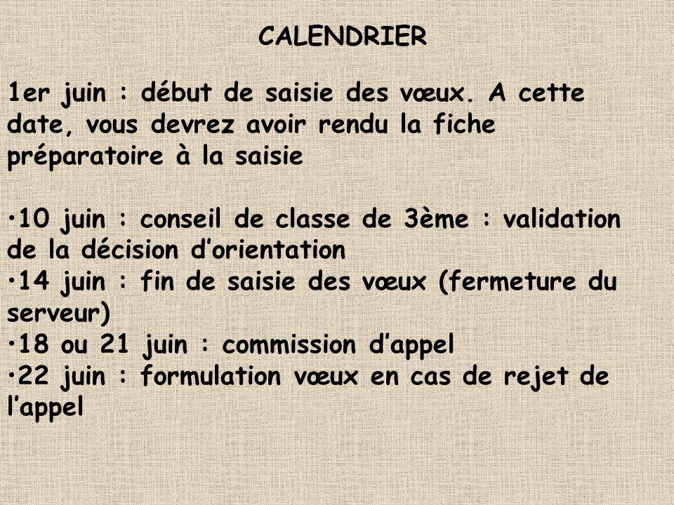 CALENDRIER 1er juin : début de saisie des vœux. A cette date, vous devrez avoir rendu la fiche préparatoire à la saisie 10 juin : conseil de classe de