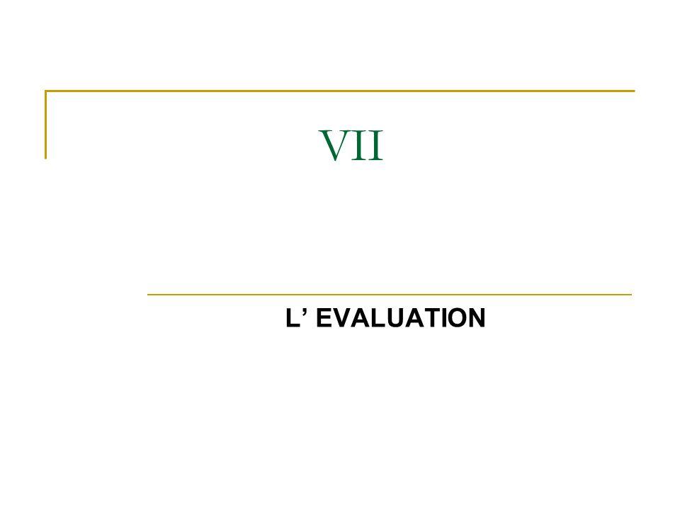 VII L EVALUATION