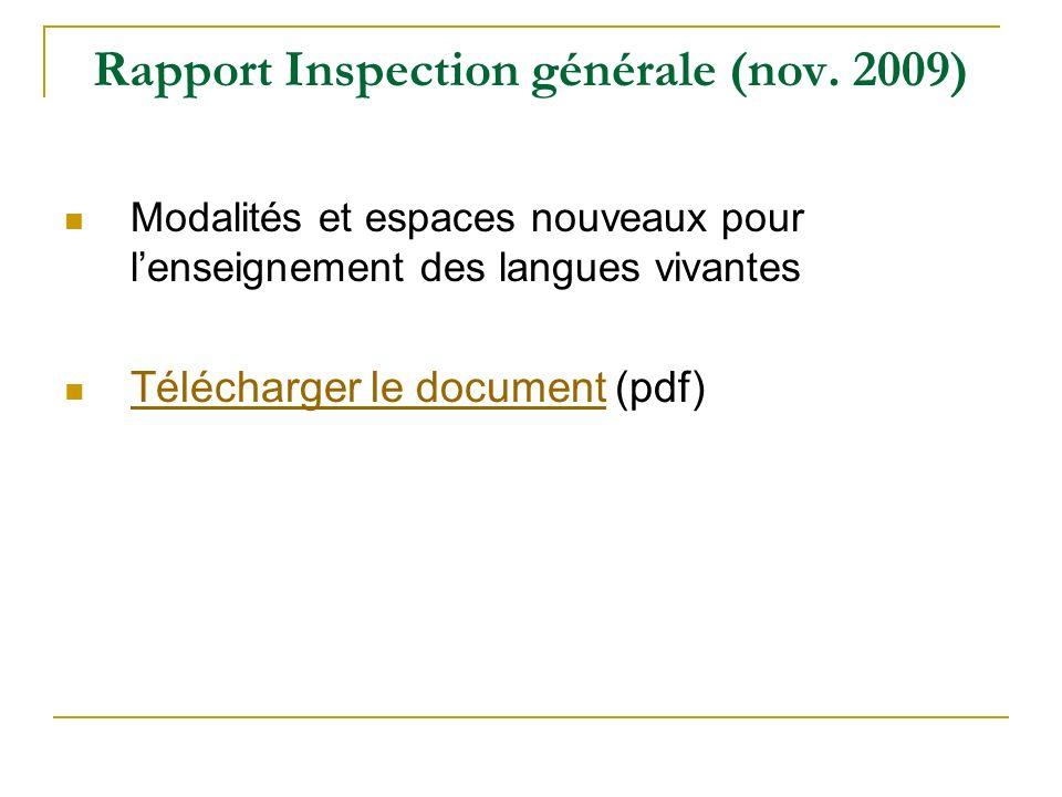 Rapport Inspection générale (nov. 2009) Modalités et espaces nouveaux pour lenseignement des langues vivantes Télécharger le document (pdf) Télécharge