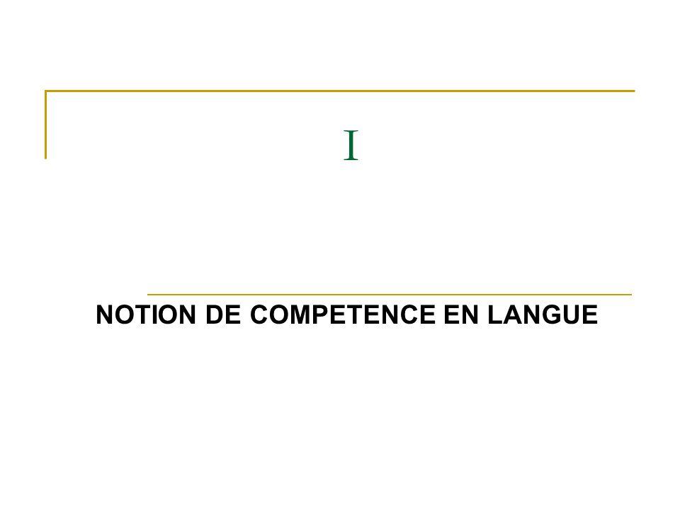 I NOTION DE COMPETENCE EN LANGUE