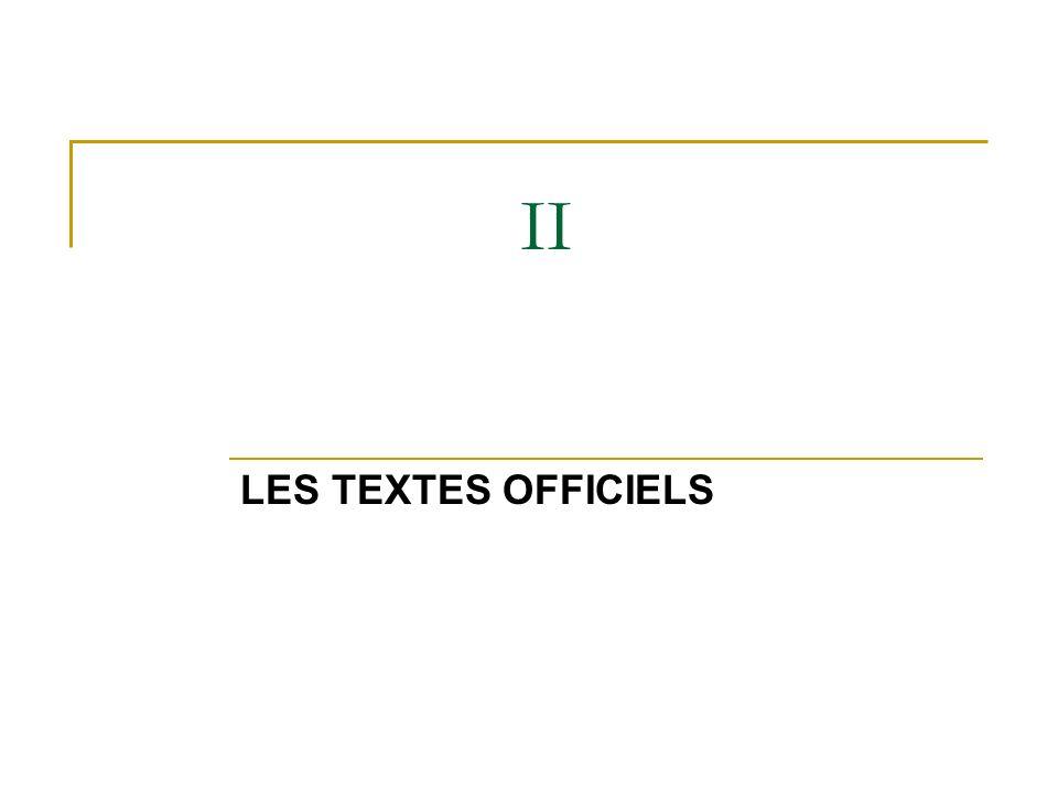 II LES TEXTES OFFICIELS