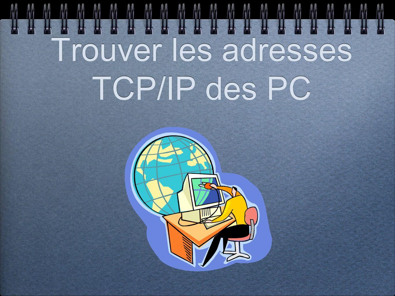 Trouver les adresses TCP/IP des PC