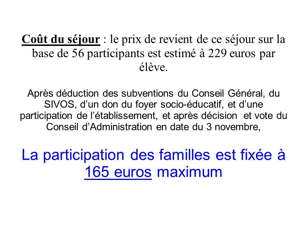 Coût du séjour : le prix de revient de ce séjour sur la base de 56 participants est estimé à 229 euros par élève.
