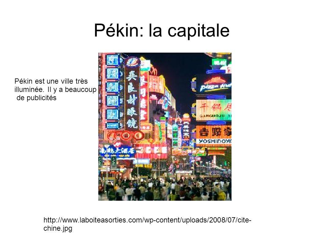 Pékin: la capitale http://www.laboiteasorties.com/wp-content/uploads/2008/07/cite- chine.jpg Pékin est une ville très illuminée. Il y a beaucoup de pu