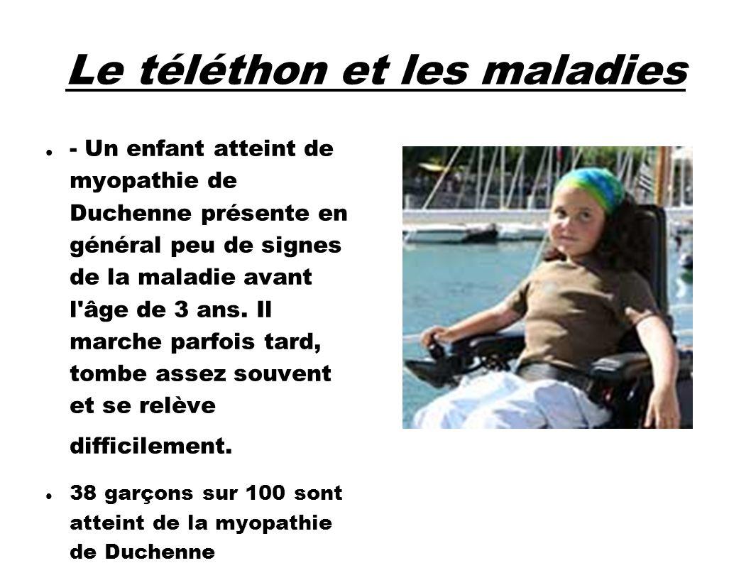 Le téléthon et les maladies - Un enfant atteint de myopathie de Duchenne présente en général peu de signes de la maladie avant l'âge de 3 ans. Il marc