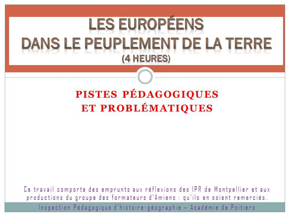 PISTES PÉDAGOGIQUES ET PROBLÉMATIQUES Ce travail comporte des emprunts aux réflexions des IPR de Montpellier et aux productions du groupe des formateu