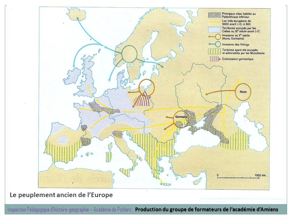 Le peuplement ancien de lEurope Production du groupe de formateurs de lacadémie dAmiens Inspection Pédagogique dhistoire-géographie – Académie de Poit