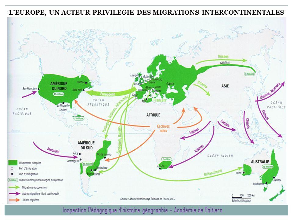 LEUROPE, UN ACTEUR PRIVILEGIE DES MIGRATIONS INTERCONTINENTALES Inspection Pédagogique dhistoire-géographie – Académie de Poitiers