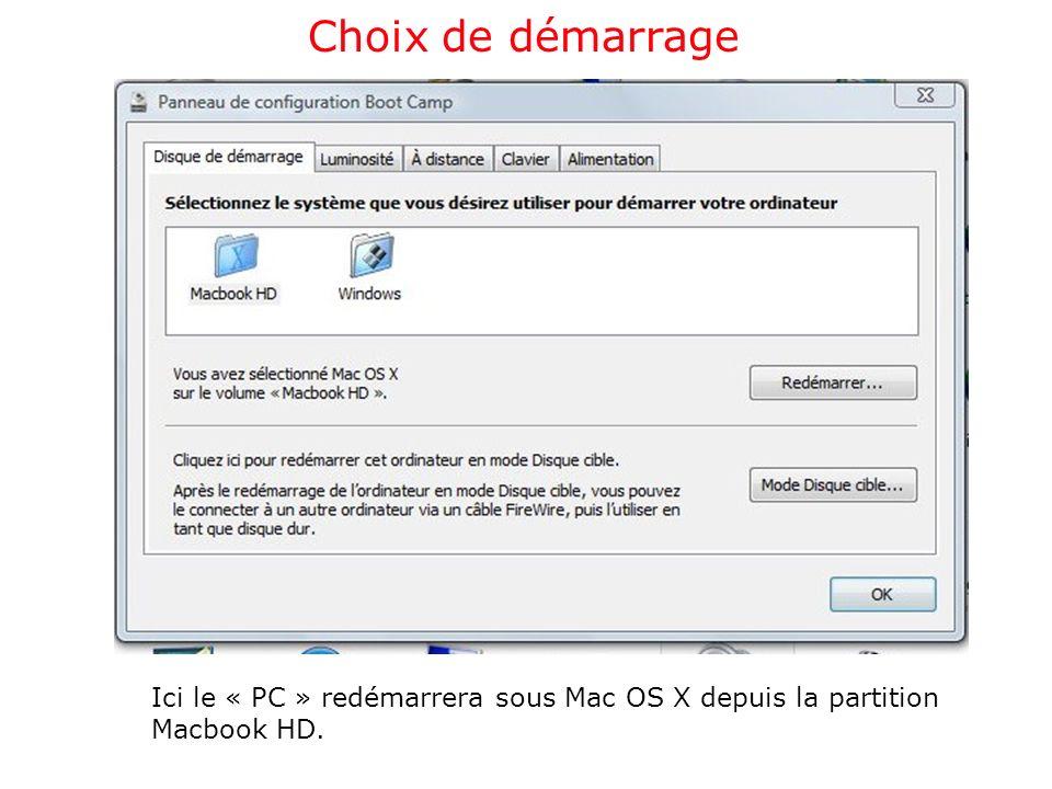 Ici le « PC » redémarrera sous Mac OS X depuis la partition Macbook HD.