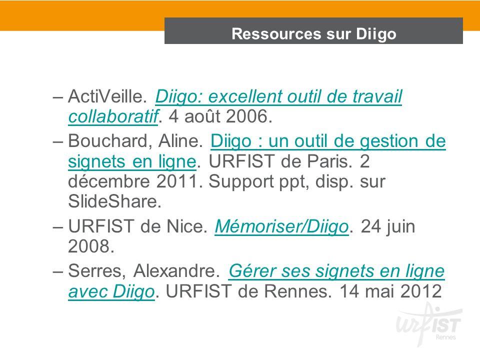 Ressources sur Diigo –ActiVeille. Diigo: excellent outil de travail collaboratif. 4 août 2006.Diigo: excellent outil de travail collaboratif –Bouchard