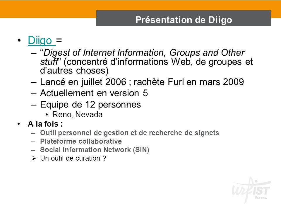 Présentation de Diigo Diigo =Diigo –Digest of Internet Information, Groups and Other stuff (concentré dinformations Web, de groupes et dautres choses)