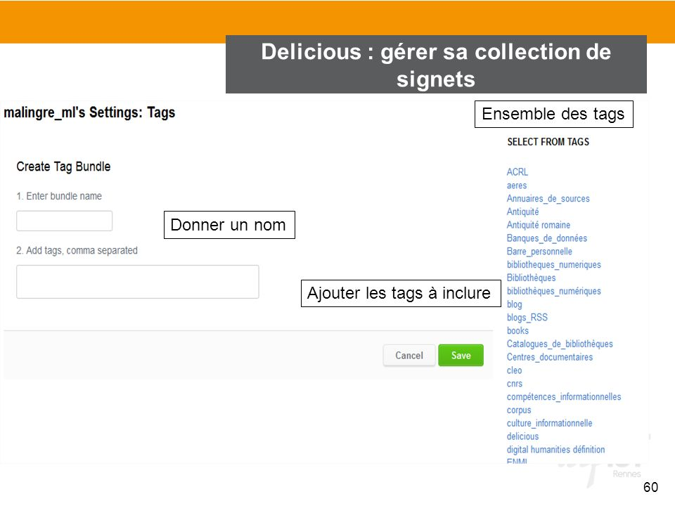 60 Delicious : gérer sa collection de signets Donner un nom Ajouter les tags à inclure Ensemble des tags