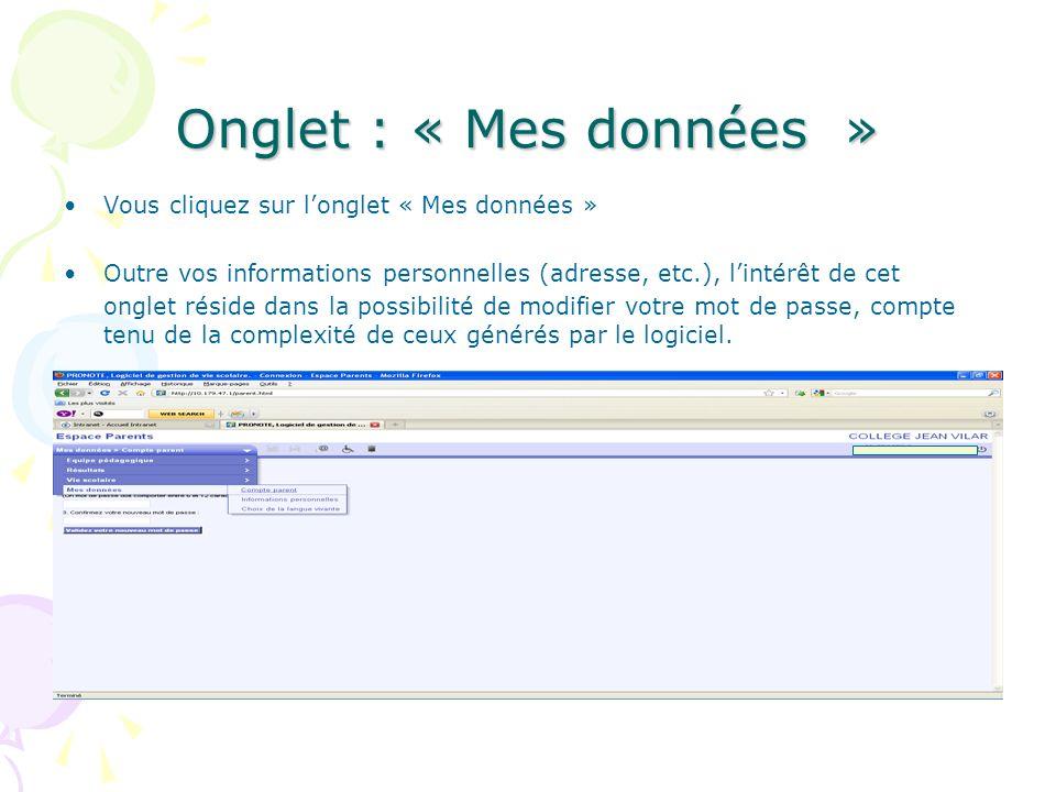 Onglet : « Mes données » Vous cliquez sur longlet « Mes données » Outre vos informations personnelles (adresse, etc.), lintérêt de cet onglet réside d