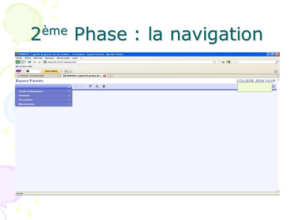 2 ème Phase : la navigation